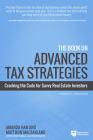 The Book on Advanced Tax Strategies: Cracking the Code for Savvy Real Estate Investors Cover Image