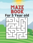 Maze Book For 5 Year old: 90 Easy Mazes Cover Image