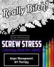 Screw Stress Sweary Colouring Book for Adults: Anger Management Art Therapy Cover Image