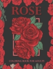 Rose coloring book for adults: An Adult Coloring Book With Stress-relif, Easy and Relaxing Coloring Pages. Cover Image