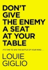 Don't Give the Enemy a Seat at Your Table: It's Time to Win the Battle of Your Mind... Cover Image