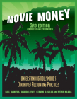 Movie Money, 3rd Edition (Updated and Expanded): Understanding Hollywood's (Creative) Accounting Practices Cover Image