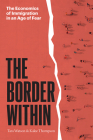 The Border Within: The Economics of Immigration in an Age of Fear Cover Image