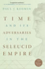 Time and Its Adversaries in the Seleucid Empire Cover Image