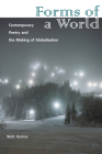 Forms of a World: Contemporary Poetry and the Making of Globalization Cover Image