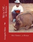 We're Off...to Kenya: Nos Vamos...a Kenya Cover Image
