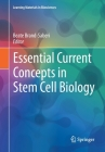Essential Current Concepts in Stem Cell Biology (Learning Materials in Biosciences) Cover Image