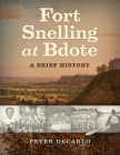 Fort Snelling at Bdote: A Brief History Cover Image
