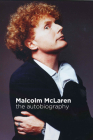 Malcolm McLaren: The Autobiography Cover Image