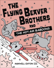 The Flying Beaver Brothers and the Hot-Air Baboons Cover Image