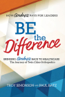 Be the Difference: Bringing Goodness Back to Healthcare: The Journey of Twin Cities Orthopedics Cover Image