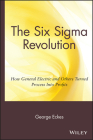 The Six SIGMA Revolution: How General Electric and Others Turned Process Into Profits Cover Image