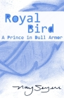 Royal Bird: A Prince in Dull Armor Cover Image