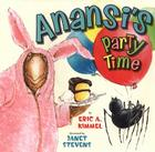 Anansi's Party Time (Anansi the Trickster #5) Cover Image