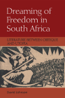 Dreaming of Freedom in South Africa: Literature Between Critique and Utopia Cover Image