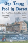 One Young Fool in Dorset - LARGE PRINT: Prequel Cover Image