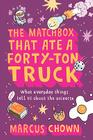The Matchbox That Ate a Forty-Ton Truck: What Everyday Things Tell Us About the Universe Cover Image