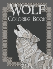 Wolf Coloring Book: A Cute Adult Coloring Books for Wolf Lovers, Best Gift for Animals Lovers Cover Image