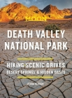 Moon Death Valley National Park: Hiking, Scenic Drives, Desert Springs & Hidden Oases (Travel Guide) Cover Image