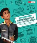 Understanding Your Role in Elections (Kids' Guide to Government) Cover Image