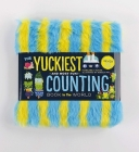 The Yuckiest Counting Book in the World!: Kids will Never Forget Their Numbers!  (The Yuckiest Library) Cover Image