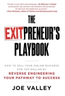 The EXITPreneur's Playbook: How to Sell Your Online Business for Top Dollar by Reverse Engineering Your Pathway to Success Cover Image