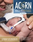 Acorn: Acute Care of At-Risk Newborns: A Resource and Learning Tool for Health Care Professionals Cover Image