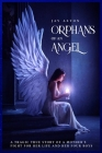 Orphans of an Angel: A Tragic True Story of a Mother's Fight for her Life and her Four Boys Cover Image