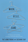 Wash, Wear, and Care: Clothing and Laundry in Long-Term Residential Care Cover Image