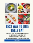 Best Way To Lose Belly Fat: Effective 7 Day Diet Plan For Weight Loss: 10 Best Ways To Lose Belly Fat: 1200 Calorie Diet - Daily Plan: Metabolism Cover Image