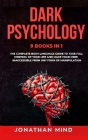 Dark Psychology: 9 IN 1: The Complete Body Language Guide to Take Full Control Of Your Life And Make Your Mind Inaccessible From Any Fo Cover Image