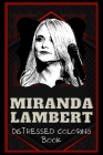 Miranda Lambert Distressed Coloring Book: Artistic Adult Coloring Book Cover Image