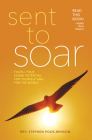 Sent to Soar: Fulfilling Your Divine Potential for Yourself and for the World Cover Image