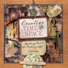 Creative Time and Space: Making Room for Making Art Cover Image