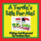 A Turtle's Life for Me! Cover Image