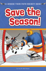Save the Season: A Choose Your Path Hockey Book (Choose to Win) Cover Image