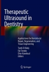 Therapeutic Ultrasound in Dentistry: Applications for Dentofacial Repair, Regeneration, and Tissue Engineering Cover Image