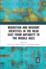 Migration and Migrant Identities in the Near East from Antiquity to the Middle Ages Cover Image