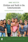 Children and Youth in the Catechumenate: Forming Young Disciples for Mission Cover Image
