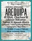 Hiking Around Arequipa El Misti, Chachani & Ubinas Volcanos Salinas & Aguada Blanca Peru Andes Complete Trekking/Hiking/Walking Topographic Map Atlas Cover Image
