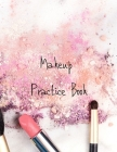 MakeUp Practice Book: For Teens, Beauty School Students And Make-Up Artists Volume 3 Cover Image