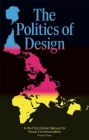 The Politics of Design: A (Not So) Global Manual for Visual Communication Cover Image