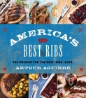 America's Best Ribs: 100 Recipes for the Best. Ribs. Ever. Cover Image