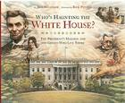Who's Haunting the White House?: The President's Mansion and the Ghosts Who Live There Cover Image