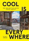 Cool is Everywhere: New and Adaptive Design Across America Cover Image