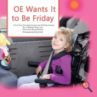 OE Wants It to Be Friday: A True Story Promoting Inclusion and Self-Determination Cover Image