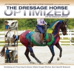 The Dressage Horse Optimized with the Masterson Method: Developing and Preserving the Equine Athlete Through Effective, Sport-Specific Bodywork Cover Image