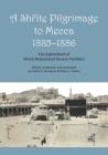 A Shi'ite Pilgrimage to Mecca, 1885-1886: The Safarnâmeh of Mirzâ Mo?ammad ?osayn Farâhâni Cover Image