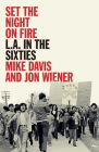 Set the Night on Fire: L.A. in the Sixties Cover Image