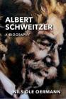 Albert Schweitzer: A Biography Cover Image